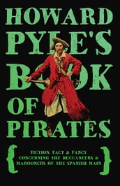 Howard Pyle s Book of Pirates