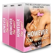 However You Want (The Billionaire s Fantasies collection, parts 7-9)