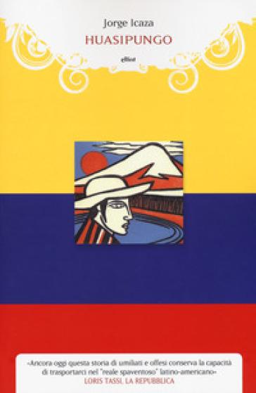 Huasipungo - Jorge Icaza |