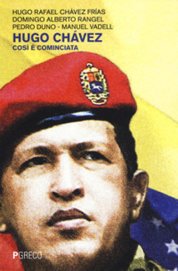 Hugo Chavez. Così è cominciata - Rafael Hugo Chavez   Kritjur.org