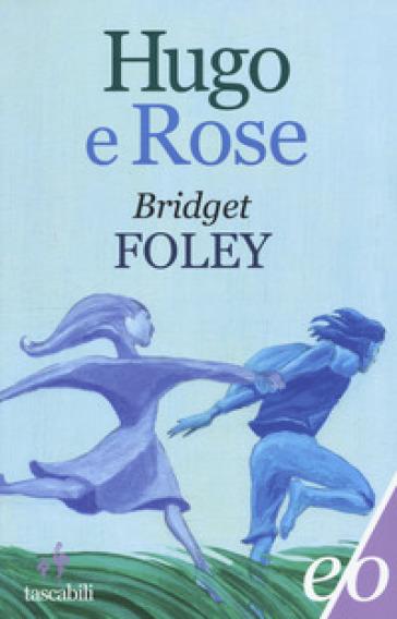 Hugo e Rose - Bridget Foley |