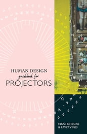 Human Design Guidebook for Projectors