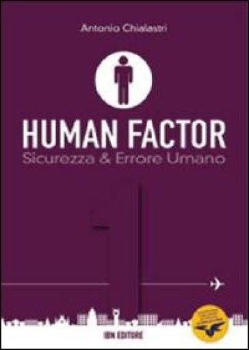 Human factor. 1.Sicurezza & errore umano - Antonio Chialastri pdf epub