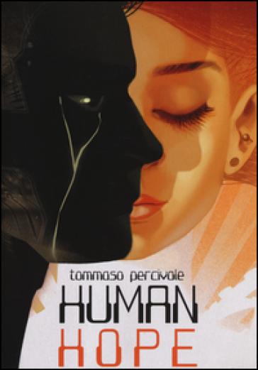 Human hope - Tommaso Percivale | Rochesterscifianimecon.com