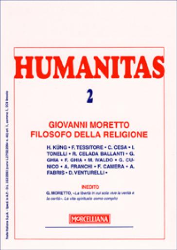 Humanitas (2008). Vol. 2: Giovanni Moretto filosofo della religione. - D. Venturelli pdf epub
