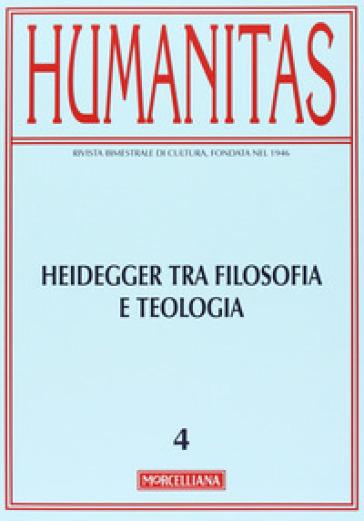 Humanitas (2013). 2: Heidegger tra filosofia e teologia. Oltre la modernità - A. Anelli |