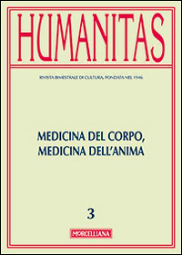 Humanitas (2015). 3.Medicina del corpo, medicina dell'anima - R. Celada Ballanti |