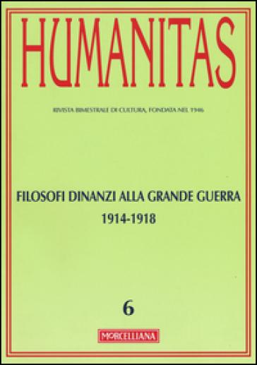 Humanitas (2015). 6.Filosofi dinanzi alla grande guerra 1914-1918 - F. Ghia |