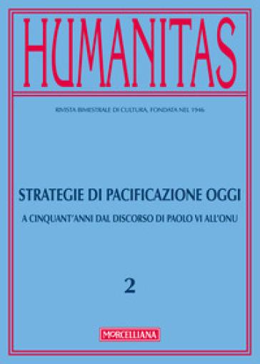 Humanitas (2017). 2: Strategie di pacificazione oggi. A cinquant'anni dal discorso di Paolo VI all'ONU
