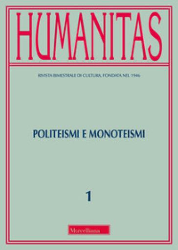 Humanitas (2018). 1: Politeismi e monoteismi - G. Casadio |