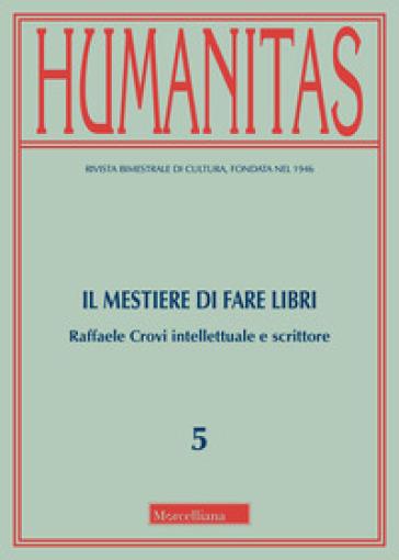Humanitas (2018). 5: Il mestiere di fare libri. Raffaele Crovi intellettuale e scrittore
