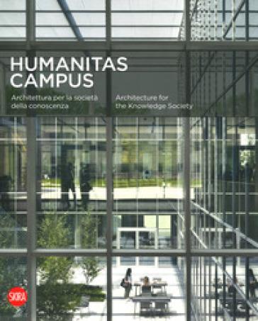 Humanitas campus. Architettura per la società e la conoscenza. Ediz. italiana e inglese - N. Huff | Ericsfund.org