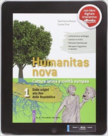 Humanitas nova. Per i Licei. Con e-book. Con espansione online. 1: Dalle origini alla fine della repubblica - Gianfranco Nuzzo | Ericsfund.org