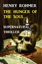 Hunger Of The Soul: Supernatural Thriller