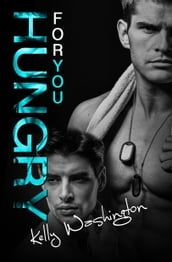 Hungry For You (Falling For Him #2)