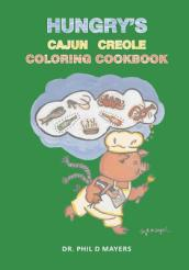 Hungry s Cajun Creole Coloring Cookbook