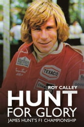 Hunt for Glory: James Hunt s F1 Championship