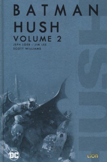 Hush. Batman. 2. - Jeph Loeb |