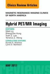 Hybrid PET/MR Imaging, an Issue of Magnetic Resonance Imaging Clinics of North America