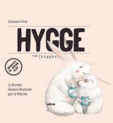 Hygge. 15 ricette danesi illustrate per la felicità - Arianna Usai | Jonathanterrington.com