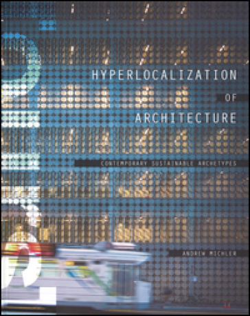 Hyperlocation of architecture. Contemporary sustainable archetypes