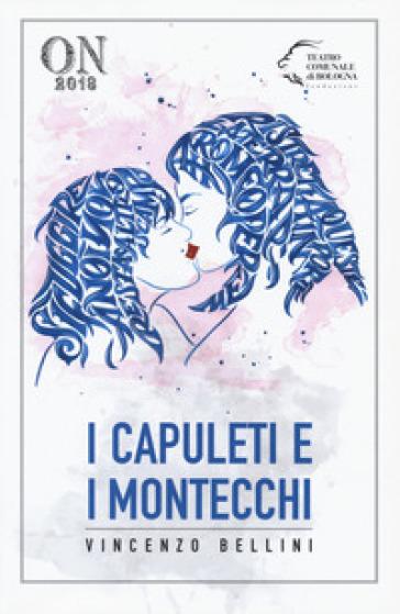 I Capuleti e i Montecchi - Vincenzo Bellini   Rochesterscifianimecon.com