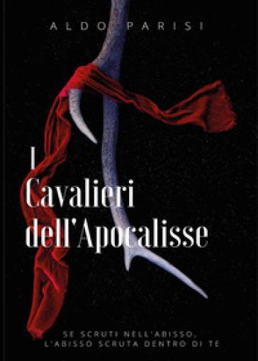 I Cavalieri dell'Apocalisse - Aldo Parisi  