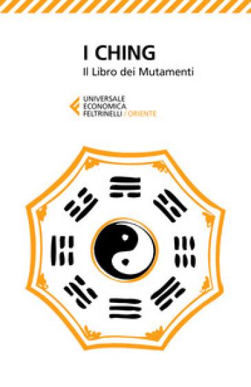 I Ching. Il libro dei mutamenti - A. S. Sabbadini |