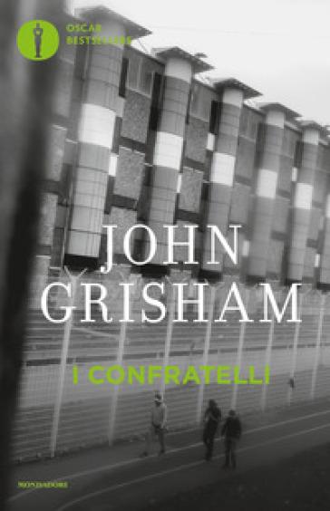 I Confratelli - John Grisham   Thecosgala.com