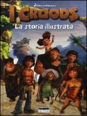 I Croods. La storia illustrata