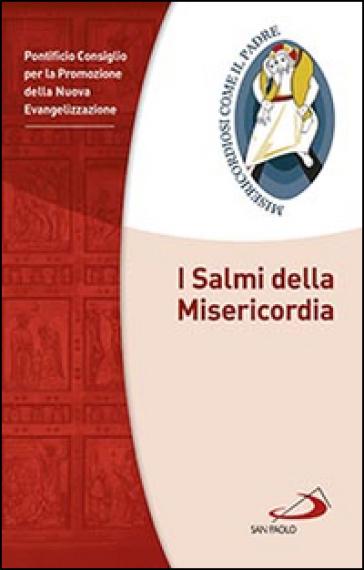 I Salmi della Misericordia - Pontificio Consiglio per la Promozione della Nuova Evangelizzazione | Rochesterscifianimecon.com