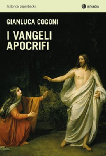 I Vangeli apocrifi - Gianluca Cogoni | Kritjur.org