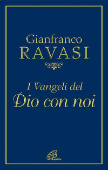 I Vangeli del Dio con noi - Gianfranco Ravasi  