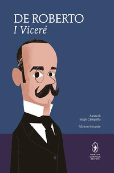 I Viceré. Ediz. integrale - Federico De Roberto | Kritjur.org