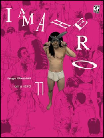 I am a hero. 11. - Kengo Hanazawa   Rochesterscifianimecon.com