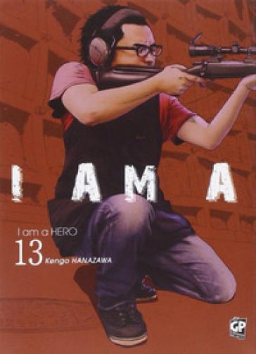 I am a hero. 13. - Kengo Hanazawa  