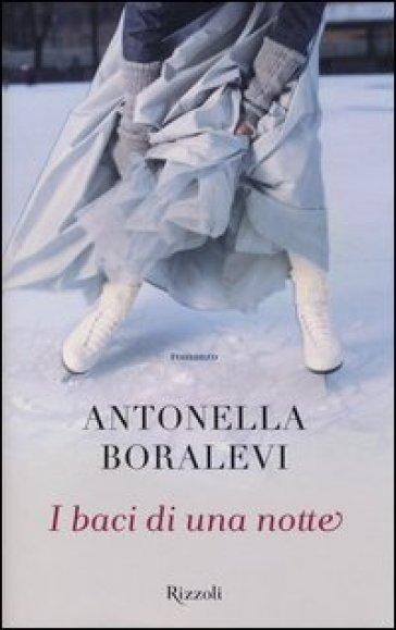 I baci di una notte - Antonella Boralevi  