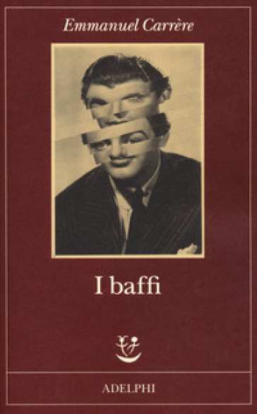 I baffi - Emmanuel Carrere pdf epub