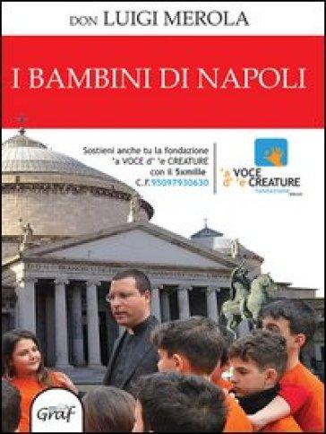 I bambini di Napoli - Luigi Merola | Kritjur.org