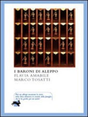 I baroni di Aleppo - Flavia Amabile  