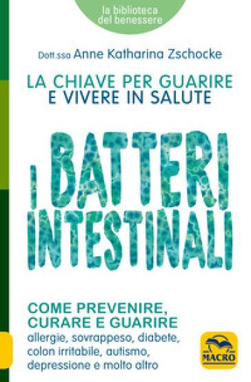I batteri intestinali - Anne Katharina Zschocke   Jonathanterrington.com