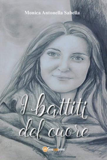 I battiti del cuore - Monica Antonella Sabella | Kritjur.org