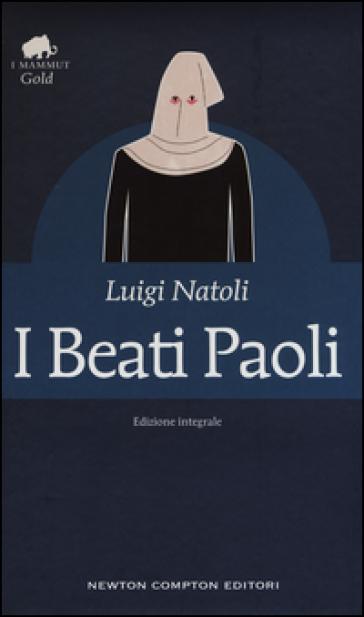 I beati Paoli. Ediz. integrale - Luigi Natoli  