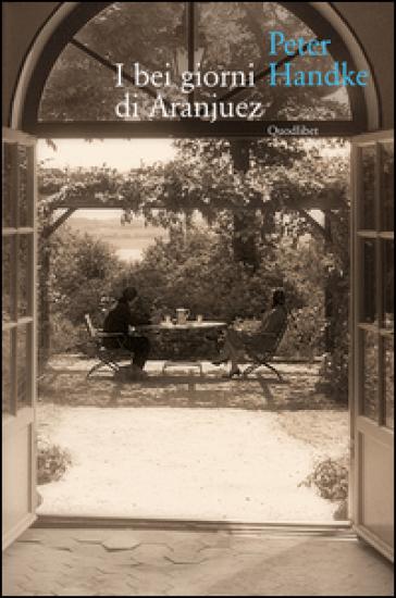 I bei giorni di Aranjuez - Peter Handke | Thecosgala.com