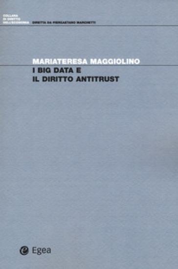 I big data e il diritto antitrust - Mariateresa Maggiolino pdf epub
