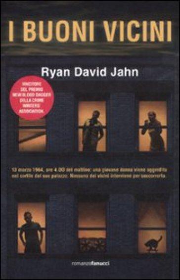 I buoni vicini - Ryan David Jahn  