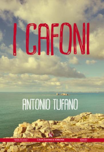 I cafoni - Antonio Tufano | Ericsfund.org