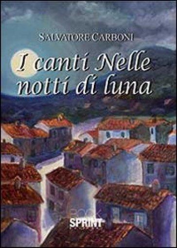 I canti nelle notti di luna - Salvatore Carboni | Ericsfund.org