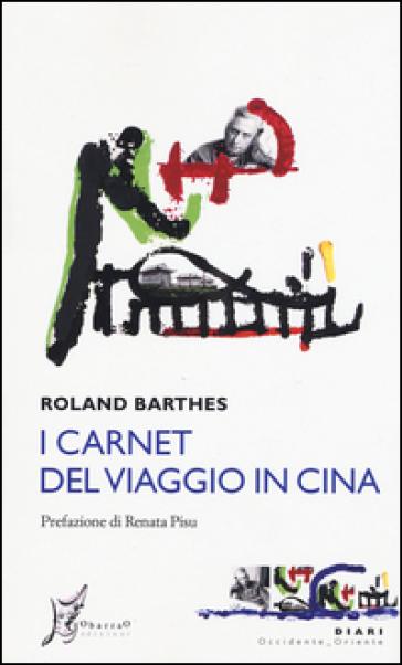 I carnet del viaggio in Cina - Roland Barthes |