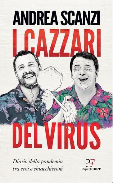 I cazzari del virus - Andrea Scanzi - eBook - Mondadori Store